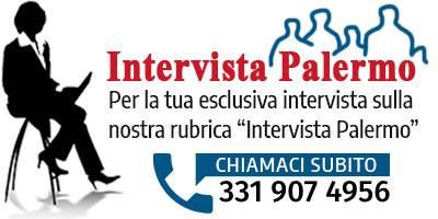 Per la tua Intervista  sulla nostra rubrica Intervista Palermo chiama al 091 688 82 36